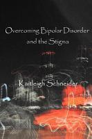 Overcoming Bipolar Disorder and the Stigma PDF