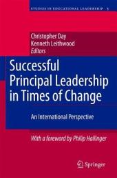 Successful Principal Leadership in Times of Change: An International Perspective