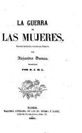 La guerra de las mujeres: novela histórica escrita en francés