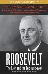 Roosevelt: The Lion and the Fox: 1882–1940