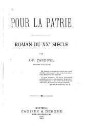 Pour la patrie: roman du XXe siècle