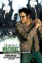 Criminal Macabre: The Cal McDonald Casebook Volume 1: The Cal McDonald Casebook Volume 1, Volume 1