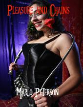 Pleasure and Chains [Dominant Man/Submissive Woman Alpha Male BDSM Erotica]
