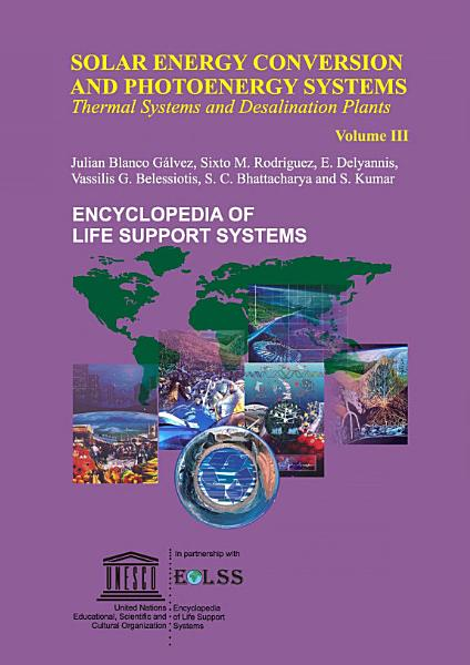 SOLAR ENERGY CONVERSION AND PHOTOENERGY SYSTEMS  Thermal Systems and Desalination Plants Volume III