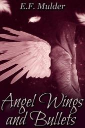 Angel Wings and Bullets