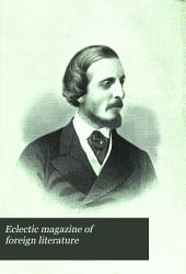Eclectic Magazine: Foreign Literature, Volume 20; Volume 83