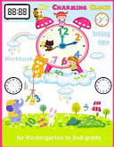 My Charming Clock Telling Time Workbook for Kindergarten to 2nd Grade