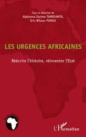 Les urgences africaines: Réécrire l'histoire, réinventer l'Etat