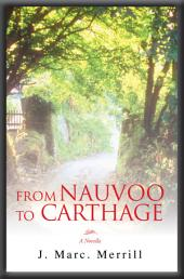 From Nauvoo to Carthage: A Novella