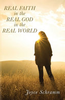 Real Faith in the Real God in the Real World PDF