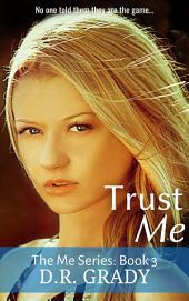 Trust Me: The Me Series - Book 3