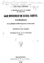Ley del timbre y reglamentos de 30 y 31 de enero de 1872, para las oficinas de dicha renta y la encargada de la impresión de estampillas de la misma renta y de sellos de correo: Creadas por la ley de 31 de diciembre de 1871