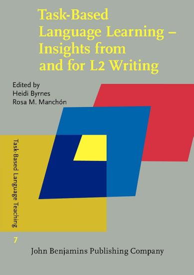 Task Based Language Learning     Insights from and for L2 Writing PDF