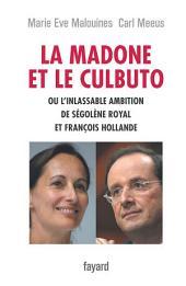 La Madone et le Culbuto: ou l'inlassable ambition de Ségolène Royal et François Hollande