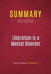 Summary: Liberalism is a Mental Disorder: Review and Analysis of Michael Savage's Book