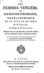 """""""Les"""" femmes vengées, ou les feintes infidélités: opéra-comique en un acte et en vers; Représenté pour la première foi, le Lundi 20. Mars ..."""