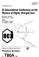 Proceedings of the IX International Conference on the Physics of Highly Charged Ions
