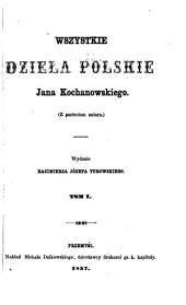 Wszystkie dzieła polskie: z portretem autora, Tomy 1-2