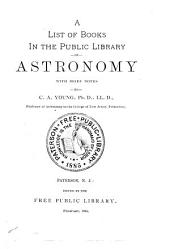 A List of Books in the Public Library on Astronomy: With Brief Notes
