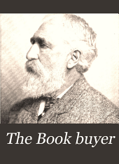 The Book Buyer: A Monthly Review of American and Foreign Literature