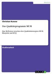 Das Qualitätsprogramm MUM: Eine Reflexion zwischen den Qualitätskonzepten MUM, Blueprint und KTQ