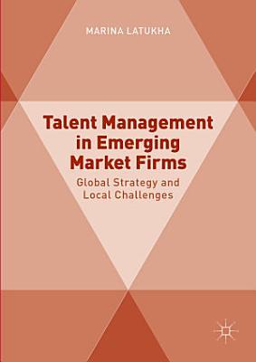 Talent Management in Emerging Market Firms