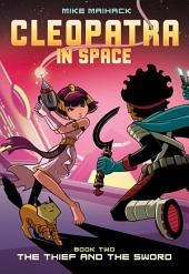 The Thief and the Sword (Cleopatra in Space #2)