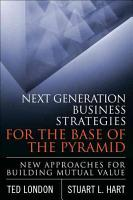 Next Generation Business Strategies for the Base of the Pyramid PDF