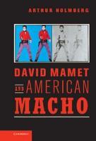 David Mamet and American Macho PDF