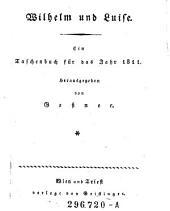 Wilhelm und Luise. Ein Taschenbuch für das Jahr 1811. Hrsg. von Geßner