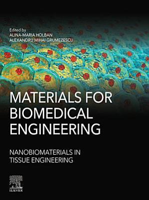 Materials for Biomedical Engineering: Nanobiomaterials in Tissue Engineering