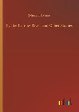 By the Barrow River and Other Stories PDF
