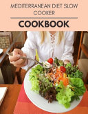 Mediterranean Diet Slow Cooker Cookbook Book PDF