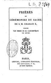 Prières et cérémonies du sacre de S.M. Charles X ...