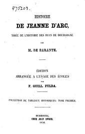 Histoire de Jeanne d'Arc: Tirée de l'Histoire des ducs de Bourgogne