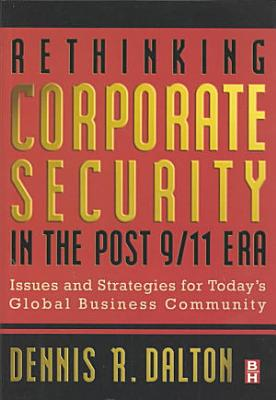 Rethinking Corporate Security in the Post-9/11 Era