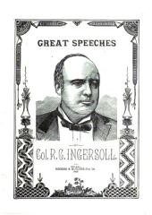 Great Speeches of Col. R.G. Ingersoll