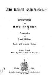Aus meinem bühnenleben: Erinnerungen von Karoline Bauer, Band 1