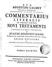 R.P.D. Augustini Calmet Ordinis S. Benedicti, Congregationis SS. Vitoni et Hidulphi Commentarius literalis in omnes libros Novi Testamenti: Tomus quartus, Volume 4