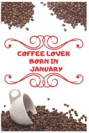 Coffee Lover Born in January