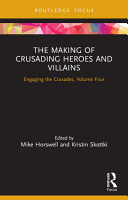 The Making of Crusading Heroes and Villains PDF