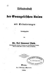 Urkundenbuch der Evangelischen Union: mit Erläuterungen