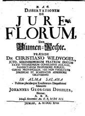 Diss. ... de iure florum, vom Blumen-Rechte