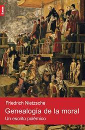 Genealogía de la moral: Un escrito polémico