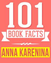 Anna Karenina - 101 Amazingly True Facts You Didn't Know: Fun Facts and Trivia Tidbits Quiz Game Books