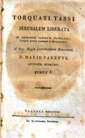 Torquati Tassi Jerusalem liberata in sermonem latinum translata, atque epico carmin e sic modulata a Rev. Regiae jurisdictionis Sacerdote D. Mario Parente civitatis Surrenti. Tomus 1. [-4.]: 1
