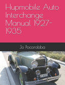 Hupmobile Auto Interchange Manual 1927-1935