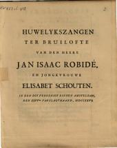 Huwelykszangen ter bruilofte van den heere Jan Isaac Robidé, en jongkvrouwe Elisabet Schouten