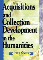 Acquisitions and Collection Development in the Humanities PDF