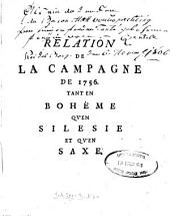 Relation De La Campagne De 1756 Tant En Bohème Qv'en Silesie Et Qv'En Saxe